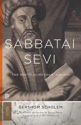 Sabbatai Sevi: The Mystical Messiah, 1626-1676