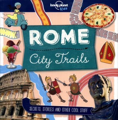 City Trails - Rome Lonely Planet Kids