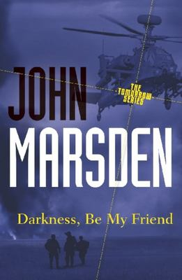 Darkness, Be My Friend (#4 Tomorrow Series)