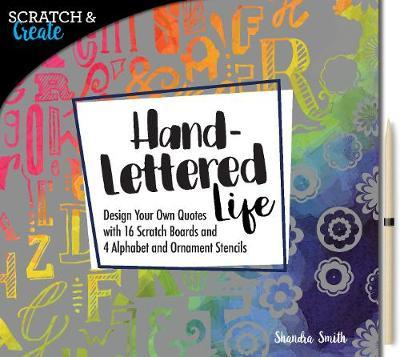 Scratch & Create: Hand-Lettered LifeDesign your own quotes with 16 scratch boards and 4 alphabet and ornament stencils