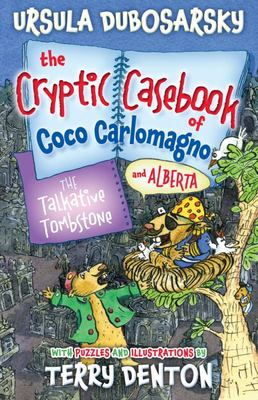 The Talkative Tombstone (The Cryptic Casebook of Coco Carlomagno & Alberta #6)