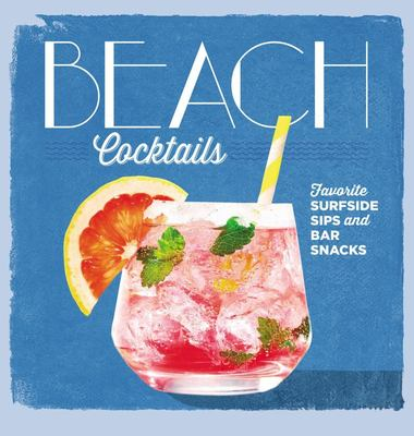 Beach Cocktails: Perfect Surfside Sips and Bar Snacks