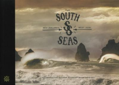 The South Seas: New Zealand's Best Surf revised