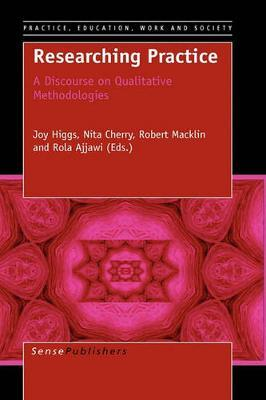 Researching Practice: A Discourse on Qualitative Methodologies