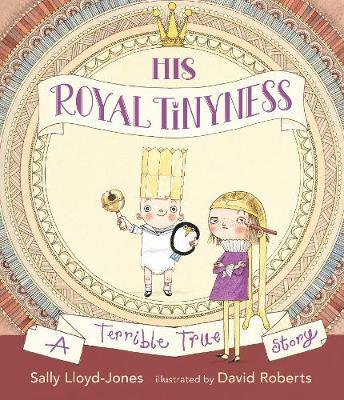 His Royal Tinyness: A Terrible True Story
