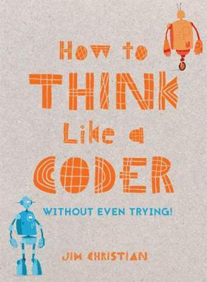 How to Think Like a Coder Without Even Trying