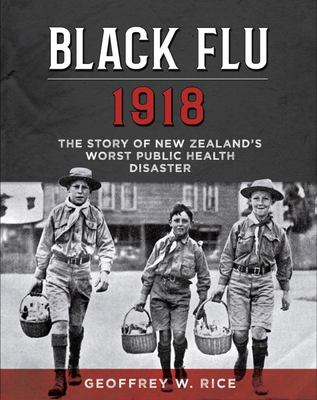 Black Flu 1918: The story of New Zealand's worst public health disaster