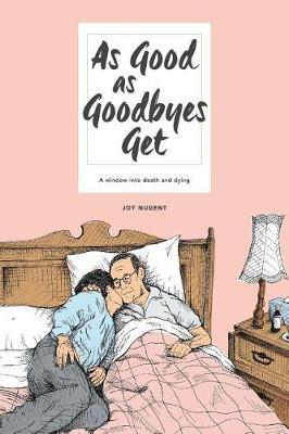 As Good as Goodbyes Get: A Window Into Death and Dying