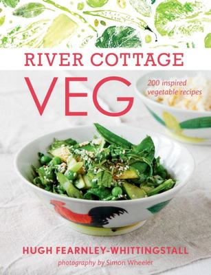 River Cottage Veg : 200 Inspired Vegetable Recipes