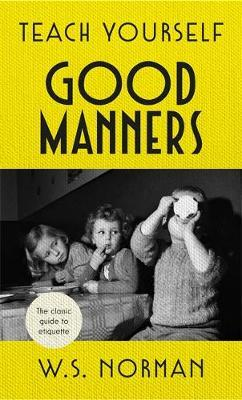 Teach Yourself Good Manners: The classic guide to etiquette