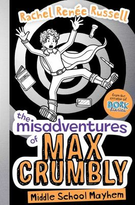 Middle School Mayhem (The Misadventures of Max Crumbly #2)