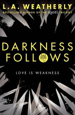 Darkness Follows (Broken #2)