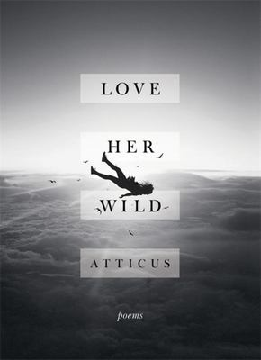 Love Her Wild: Poetry (HB)