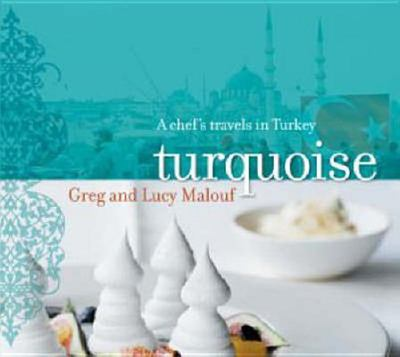 Turquoise : A Chef's Travels in  Turkey