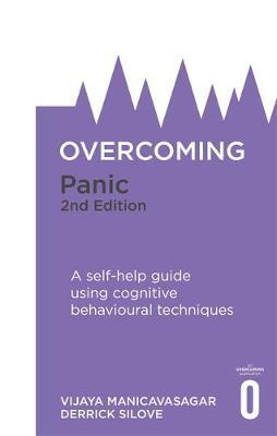 Overcoming Panic, 2nd Edition: A self-help guide using cognitive behavioural techniques