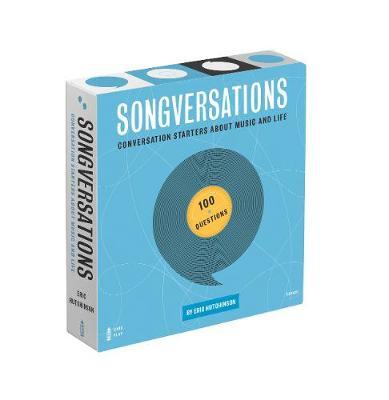 Songversations : Conversation Starters About Music and Life - 100 Questions