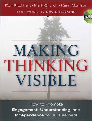 Making Thinking Visible How to Promote Engagement, Understanding, and Independence for All Learners