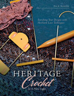 Heritage Crochet in a New Light: Enriching Your Designs with Antique Lace Techniques