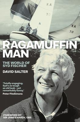 Ragamuffin Man: The World of Syd Fischer