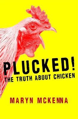 Plucked! The Truth about Chicken