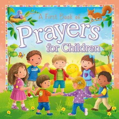 A First Book of Prayers for Children (Padded Board Book)