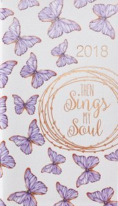 Daily Planner Small 2018 Then Sings My Soul