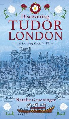 Discovering Tudor London: A Journey Back in Time