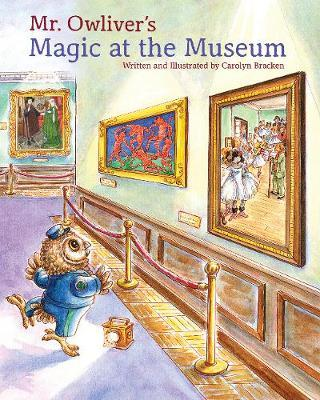 Mr. Owliver : Magic at the Museum