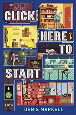 Click Here To Start: A Novel