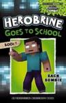Herobrine Goes to School (Herobrine's Wacky Adventures #1)