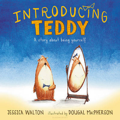 Introducing Teddy: A Story About Being Yourself (HB)