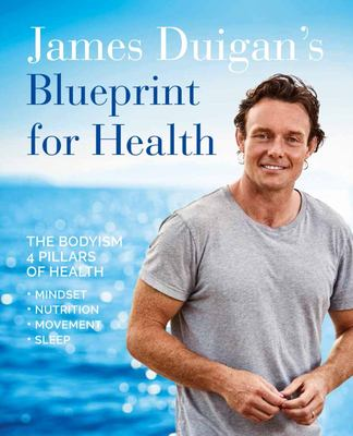 Blueprint for Health: Discover the Four Pillars of Life: Nutrition, Movement, Mindset and Sleep