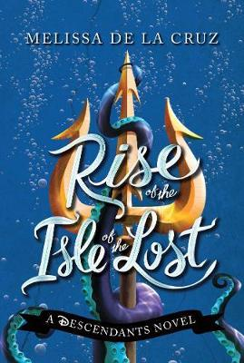 Rise of the Isle of the Lost ( A Descendants Novel #3)