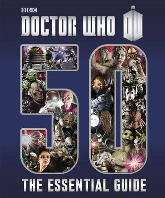Doctor Who 50 Years: The Essential Guide