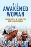 Awakened Woman: Remembering & Reigniting Our Sacred Dreams