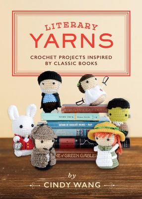 Literary Yarns: Crochet Patterns Inspired by Classic Books