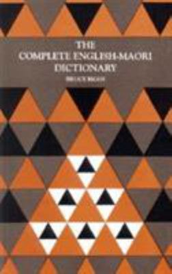 The Complete English-Maori Dictionary (4th edition)