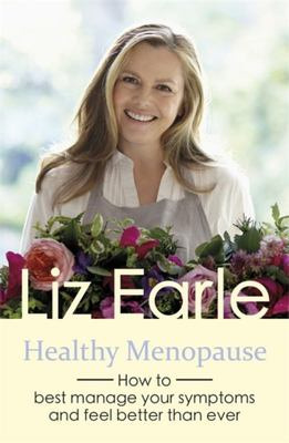 Healthy Menopause: How to best manage your symptoms and feel better than ever