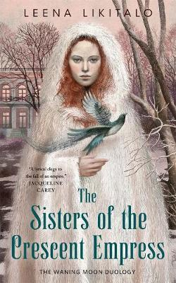 The Sisters of the Crescent Empress (The Waning Moon #2)