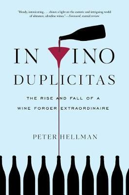 In Vino Duplicitas: The Rise and Fall of a Wine Forger Extraordinaire
