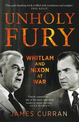 Unholy Fury the US Alliance and the Whitlam-Nixon Crisis