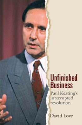 Unfinished Business - Paul Keating