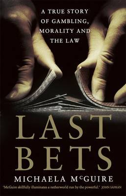 Last Bets A true story of gambling, morality and the law