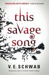 This Savage Song (Monsters of Verity #1)