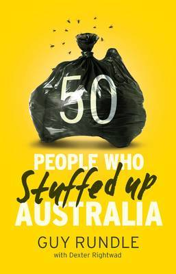 50 People Who Stuffed Up Australia