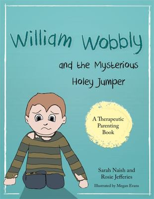 William Wobbly and the Mysterious Holey Jumper : A Story About Fear and Coping