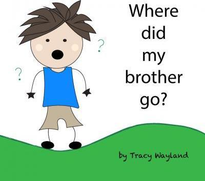 Large_where_did_my_brother_go_9781518660061
