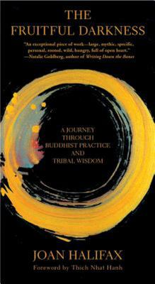 Fruitful Darkness: A Journey Through Buddhist Practice and Tribal Wisdom