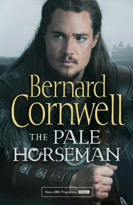 The Pale Horseman TV Tie-In (The Last Kingdom #2)