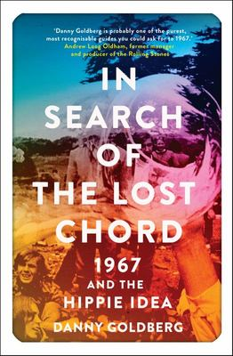 In Search of the Lost Chord 1967 and the Hippie Idea